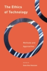 The Ethics of Technology : Methods and Approaches - Book
