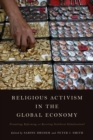 Religious Activism in the Global Economy : Promoting, Reforming, or Resisting Neoliberal Globalization? - Book