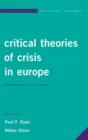 Critical Theories of Crisis in Europe : From Weimar to the Euro - Book