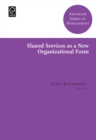 Shared Services as a New Organizational Form - eBook