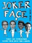 Joker Face : Over 450 Comedians Share Their Best One-liners - eBook