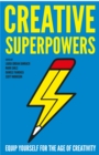 Creative Superpowers : Equip Yourself for the Age of Creativity - Book