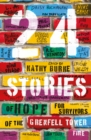 24 Stories : of Hope for Survivors of the Grenfell Tower Fire - Book