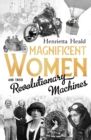 Magnificent Women and Their Revolutionary Machines - Book