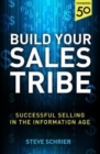 Build Your Sales Tribe : Sales in the Information Age - Book