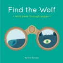 Find the Wolf : A board book with peek-through pages - Book