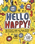 Hello Happy! Mindful Kids : An activity book for young people who sometimes feel sad or angry. - Book