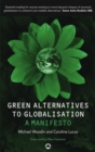 Green Alternatives to Globalisation : A Manifesto - eBook