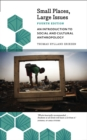 Small Places, Large Issues : An Introduction to Social and Cultural Anthropology - eBook