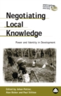 Negotiating Local Knowledge : Power and Identity in Development - eBook