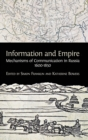 Information and Empire : Mechanisms of Communication in Russia, 1600-1854 - Book