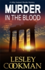 Murder in the Blood : A Libby Sarjeant Murder Mystery - Book
