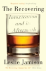 The Recovering : Intoxication and its Aftermath - eBook