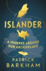 Islander : A Journey Around Our Archipelago - Book