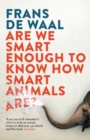 Are We Smart Enough to Know How Smart Animals Are? : A Voyage of the Imagination - eBook