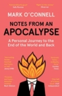 Notes from an Apocalypse : A Personal Journey to the End of the World and Back - Book
