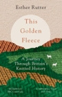 This Golden Fleece : A Journey Through Britain's Knitted History - Book