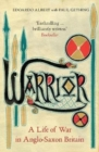 Warrior : A Life of War in Anglo-Saxon Britain - Book