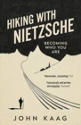 Hiking with Nietzsche : Becoming Who You Are - Book