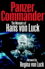 Panzer Commander : The Memoirs of Hans von Luck - eBook
