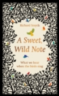 A Sweet, Wild Note : What We Hear When the Birds Sing - eBook