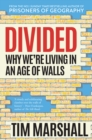 Divided : Why We're Living in an Age of Walls - Book
