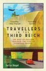 Travellers in the Third Reich : The Rise of Fascism Through the Eyes of Everyday People - Book