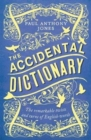 The Accidental Dictionary : The Remarkable Twists and Turns of English Words - Book