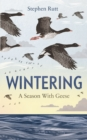 Wintering : A Season With Geese - eBook