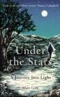 Under the Stars : A Journey Into Light - eBook