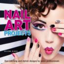 Nail Art Projects : Eye-Catching and Stylish Designs by Salon Professionals - Book