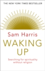 Waking Up : Searching for Spirituality Without Religion - Book