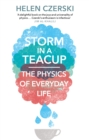Storm in a Teacup : The Physics of Everyday Life - Book