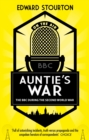 Auntie's War : The BBC during the Second World War - Book