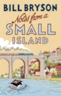 Notes From A Small Island : Journey Through Britain - Book