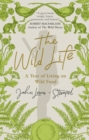 The Wild Life : A Year of Living on Wild Food - Book