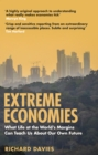 Extreme Economies : Survival, Failure, Future - Lessons from the World's Limits - Book