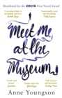 Meet Me at the Museum : Shortlisted for the Costa First Novel Award 2018 - Book