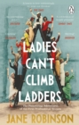 Ladies Can't Climb Ladders : The Pioneering Adventures of the First Professional Women - Book
