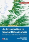 An Introduction to Spatial Data Analysis : Remote Sensing and GIS with Open Source Software - Book