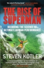 The Rise of Superman : Decoding the Science of Ultimate Human Performance - Book