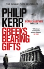 Greeks Bearing Gifts : Bernie Gunther Thriller 13 - Book