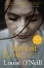 Almost Love : the addictive story of obsessive love from the bestselling author of Asking for It - Book