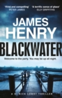 Blackwater : the pulse-racing first crime thriller in the DI Nicholas Lowry series - eBook