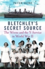 Bletchley Park's Secret Source : Churchill's Wrens and the Y Service in World War II - Book
