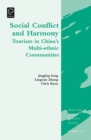 Social Conflict and Harmony : Tourism in China's Multi-ethnic Communities - Book