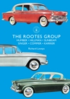 The Rootes Group : Humber, Hillman, Sunbeam, Singer, Commer, Karrier - Book