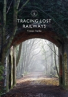 Tracing Lost Railways - Book