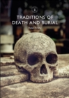 Traditions of Death and Burial - Book