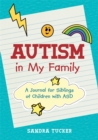 Autism in My Family : A Journal for Siblings of Children with ASD - eBook